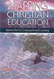 Mapping Christian Education: Approaches to Congregational Learning