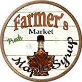 Farmers Market Maple Syrup Novelty Metal Circular Sign C-803