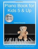 #8: Piano Book for Kids 5 & Up - Beginner Level: Learn to Play Famous Piano Songs, Easy Pieces & Fun Music, Piano Technique, Music Theory & How to Read Music (Book & Streaming Video Lessons)