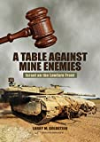 Table Against Mine Enemies: Israel on the Lawfare Front