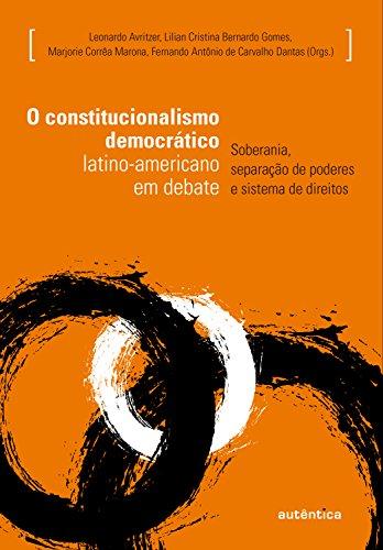 O constitucionalismo democrático latino-americano em debate: Soberania, separação de poderes e sistema de direitos