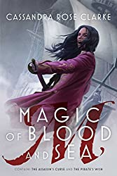 Magic of Blood and Sea: The Assassin's Curse; The Pirate's Wish Kindle Edition by Cassandra Rose Clarke (Author)