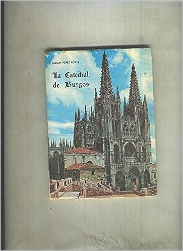 Amazon.com: La Catedral de Burgos: Julian Perez Lopez: Books