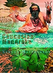 Caucasian Mandrake - my guide to the magic world of Carlos Castaneda (English Edition)