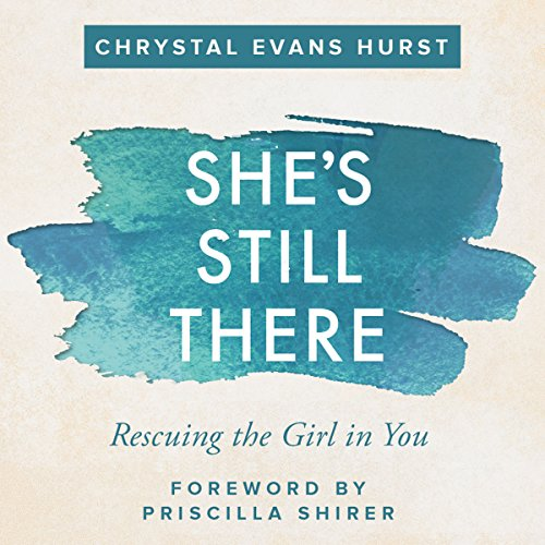 She's Still There: Rescuing the Girl in You Audiobook [Free Download by Trial] thumbnail