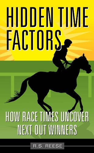 Horse Racing Hidden Time Factors How Race Times Uncover Next Out Winners Book 1