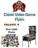 Classic Video Game Flyers: A Picture Book   Volume 4