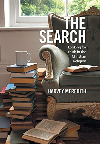 The Search: Looking for Truth in the Christian Religion