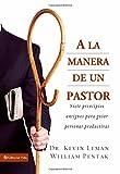 img - for A la Manera de un Pastor: Siete principios antiguos para guiar personas productivas (Spanish Edition) by Leman, Kevin, Pentak, William (2005) Paperback book / textbook / text book