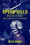 alex kirby - Speed Kills: Breaking Down the Chip Kelly Offense