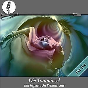Die Trauminsel - Eine erotische Wellness Hypnose - für Ihn Hörbuch