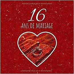 16 Ans De Mariage Livre D Anniversaire Livre D Or Mariage