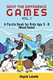 Spot the Difference Games Vol. 1: A Puzzle Book for Kids Age 3 - 8 (Mixed Theme) (Children Activities Books) (Volume 1)