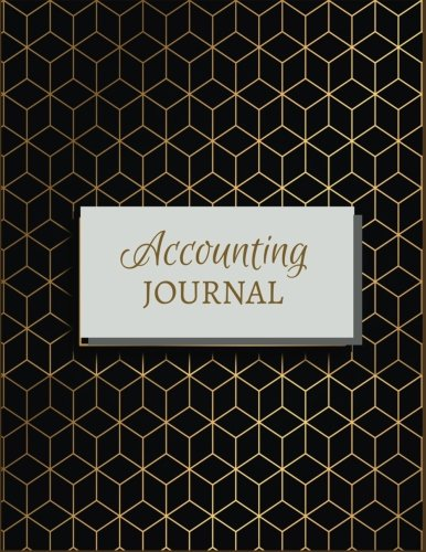 Accounting Journal: Accounts Journal Entry Book : Black and Gold Cover : Financial Accounting Journal Entries : General Notebook With Date Description … 100 Record Pages 8.5 Inches By 11 Inches.