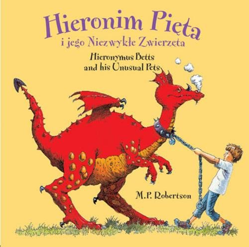 Hieronim Pieta i jego Niezwykte Zwierzeta / Hieronymus Betts and His Unusual Pets (English and Polish Edition) by Frances Lincoln Children's Books