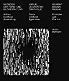 Manuel de création graphique - Methodik der form-und bildgestaltung - Graphic design manual: Forme synthèse application - Aufbau Synthese Anwendung - ... and practice - Allemand/Français/Anglais