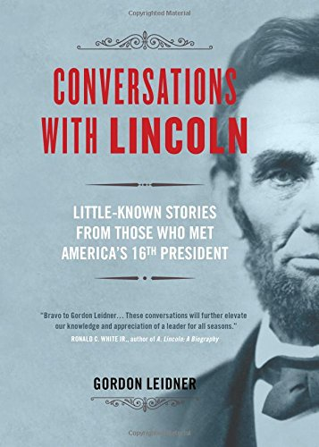 Conversations with Lincoln: Little-Known Stories from Those Who Met America's 16th President