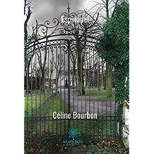 Espinadel: Son château, mon cauchemar (French Edition)