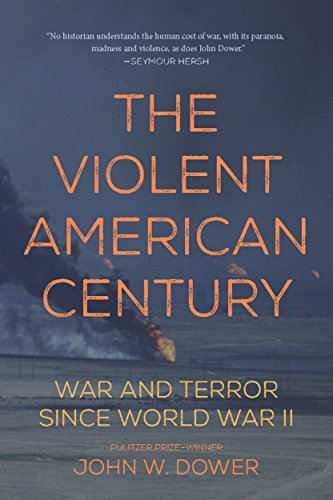 Image of The Violent American Century: War and Terror Since World War II (Dispatch Books)
