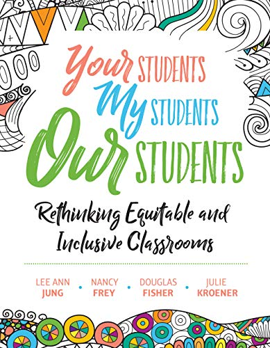 Your Students My Students Our Students: Rethinking Equitable and Inclusive Classrooms