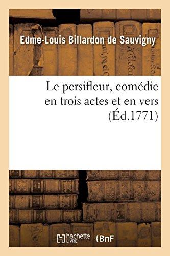 Le persifleur, comédie en trois actes et en vers (Arts) por BILLARDON DE SAUVIGNY-E-L