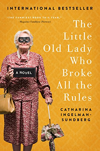 The Little Old Lady Who Broke All the Rules: A Novel (League of Pensioners)