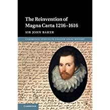 The Reinvention of Magna Carta 1216–1616 (Cambridge Studies in English Legal History)