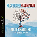 Recovering Redemption: A Gospel Saturated Perspective on How to Change