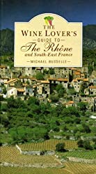 The Wine Lover's Guide to the Rhone and South West France (The wine lovers guide series)