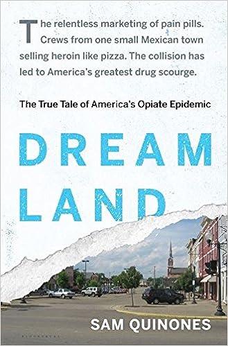 Dreamland: The True Tale Of America's Opiate Epidemic: Sam Quinones