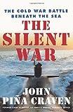 The Silent War, John Pina Craven, 0743223268