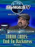 Skywatch TV: Biblical Prophecy - Torah Codes: End to Darkness
