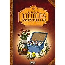 La bible des huiles essentielles (French Edition)