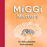 MiGGi Matters: How to Train Your Brain to Manage Stress and Trim Your Body | Selena Bartlett