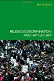 Religious Discrimination and Hatred Law, Neil Addison, 041542030X