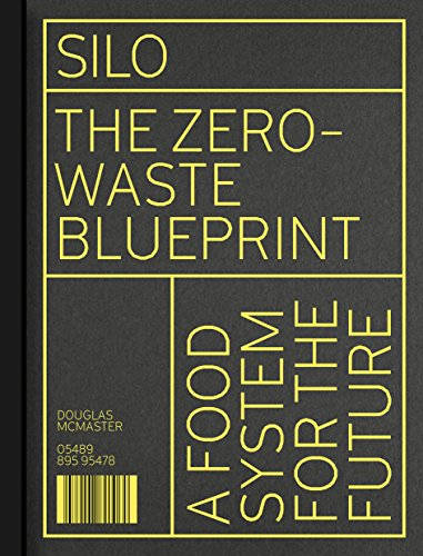 Silo: The Zero Waste Blueprint by Douglas McMaster