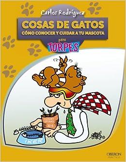 Cosas de gatos (Torpes 2.0): Amazon.es: Carlos Rodríguez Rodríguez: Libros