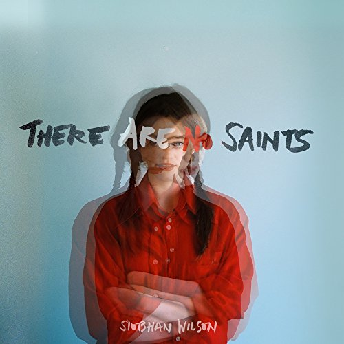 Siobhan Wilson - There Are No Saints (2017) [WEB FLAC] Download