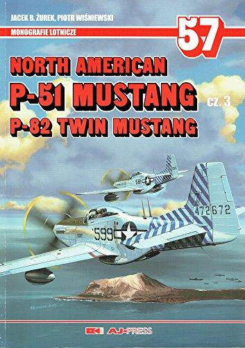 (Monografie Lotnicze 57 - North American P-51 Mustang P-82 Twin Mustang Cz3)