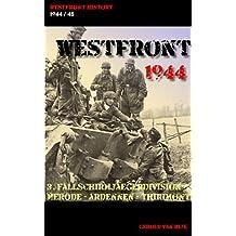 WESTFRONT 1944  -  3. FALLSCHIRMJÄGERDIVISION: Merode - Ardennen - Thirimont (WESTFRONT HISTORY) (German Edition)
