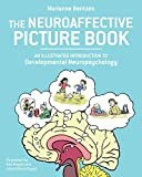 #7: The Neuroaffective Picture Book: An Illustrated Introduction to Developmental Neuropsychology