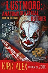 Lustmord: Anatomy of a Serial Butcher - Book One (of Two) (Volume 1) Paperback