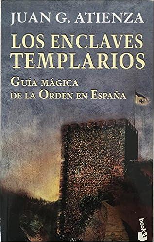 Enclaves templarios, los - guia magica de la orden en España ...