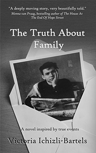 The Truth About Family: A novel inspired by true events by [Ichizli-Bartels, Victoria]