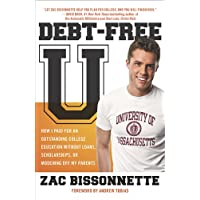 Debt-Free U: How I Paid for an Outstanding College Education Without Loans, Scholarships, or Mooching off My Parents