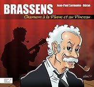 Brassens, Chansons à la plume et au pinceau par Jean-Marc Heran
