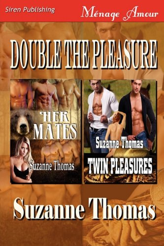Read Online Double the Pleasure [Her Mates: Twin Pleasures] (Siren Publishing Menage Amour) ebook