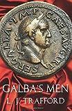 Galba's Men (Fiction / Poetry) (Volume 2)