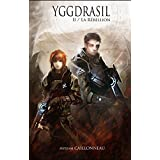 Yggdrasil - La Rébellion: Tome 2 (French Edition)
