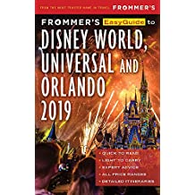 Frommer's EasyGuide to DisneyWorld, Universal and Orlando 2019
